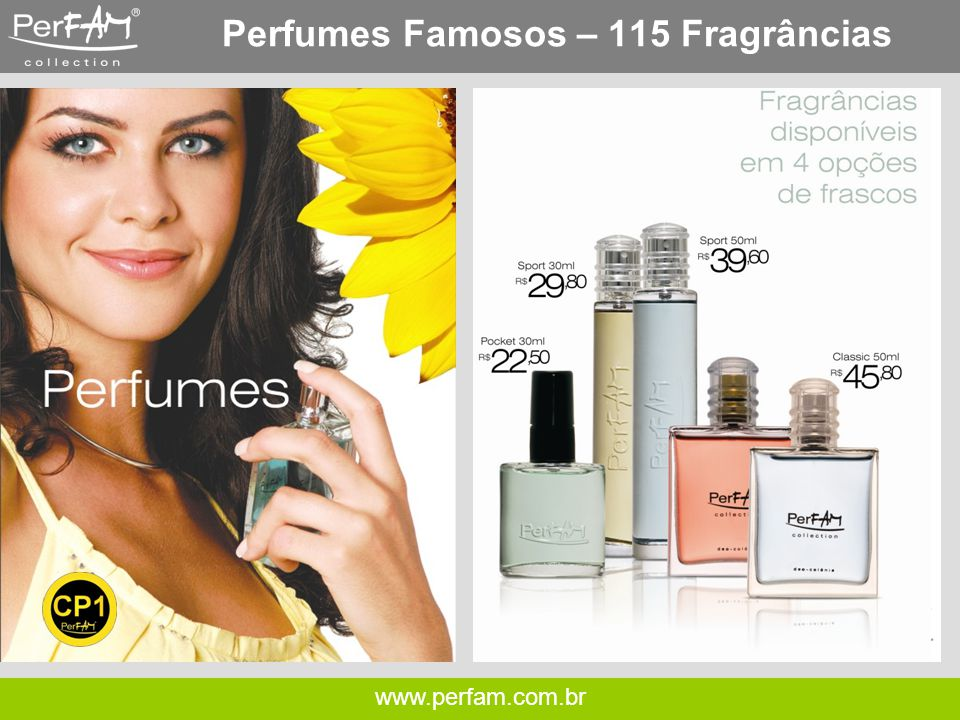 www.perfam.com.br Perfumes Famosos – Intense Intense 100ml R$ 59,00 14 fragrâncias...