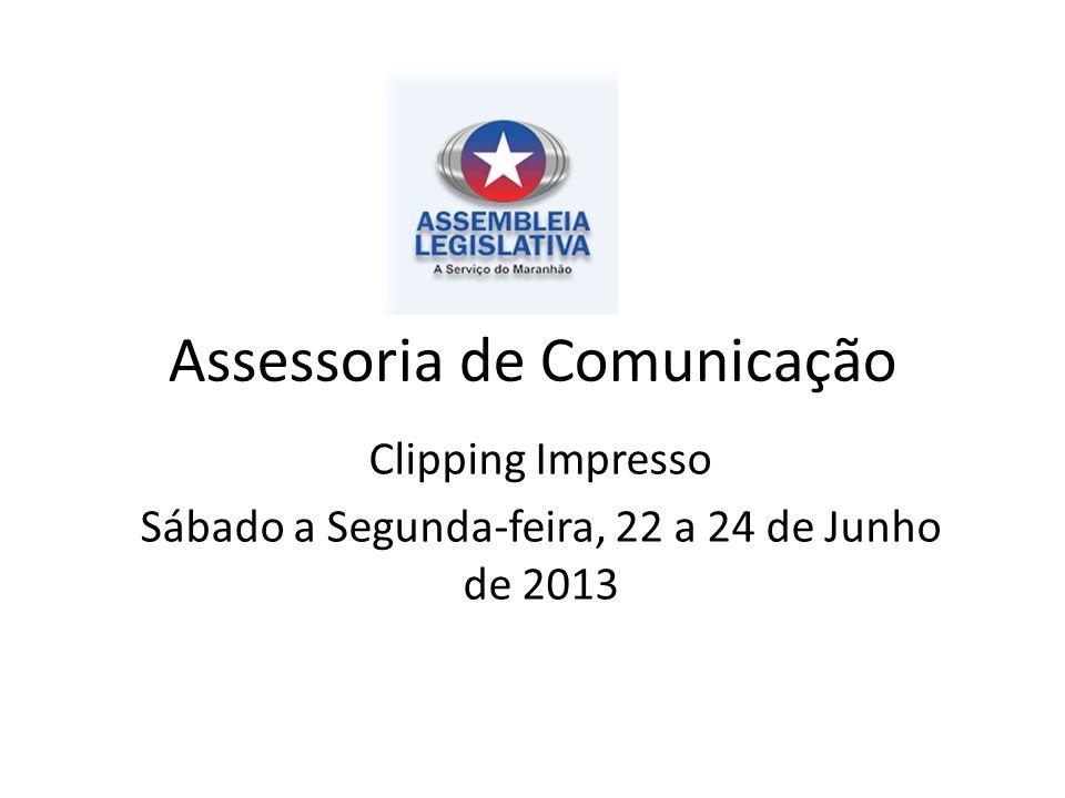 Assessoria de Comunicação Clipping Impresso Sábado a Segunda-feira, 22 a 24 de Junho de 2013