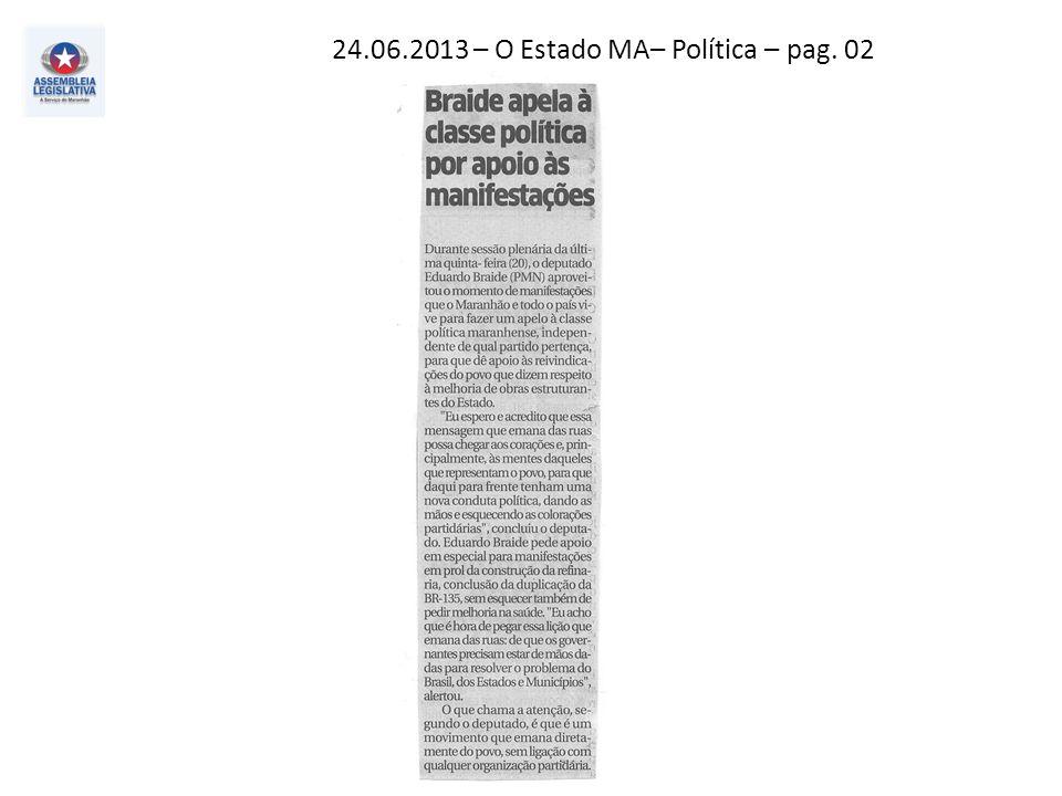24.06.2013 – O Estado MA– Política – pag. 02