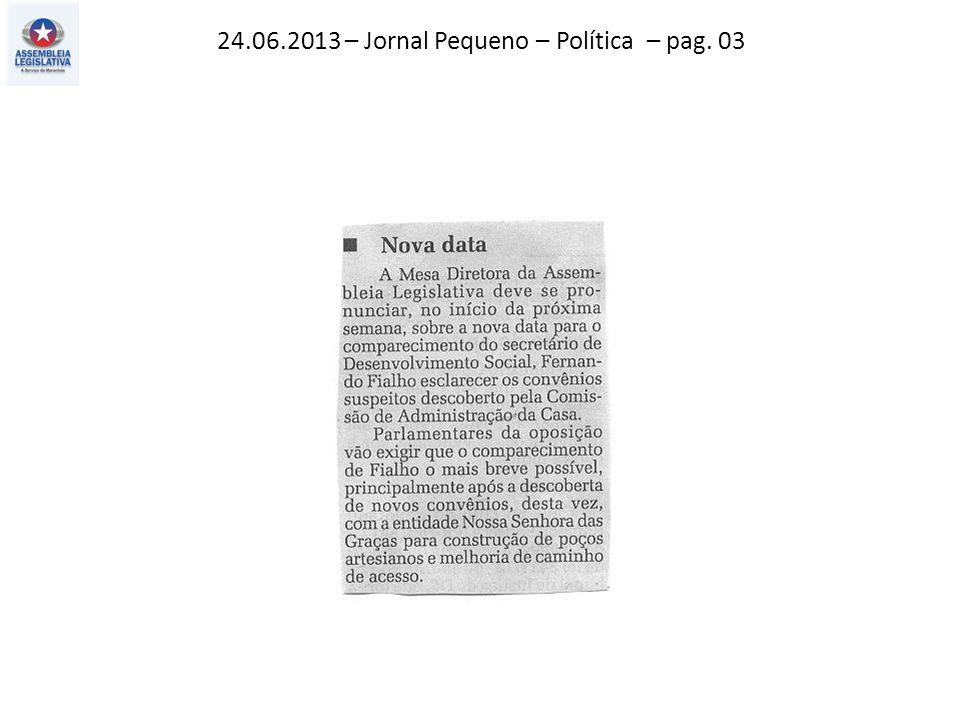 24.06.2013 – Jornal Pequeno – Política – pag. 03