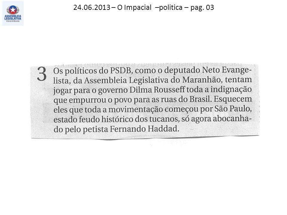 24.06.2013 – O Impacial –politica – pag. 03