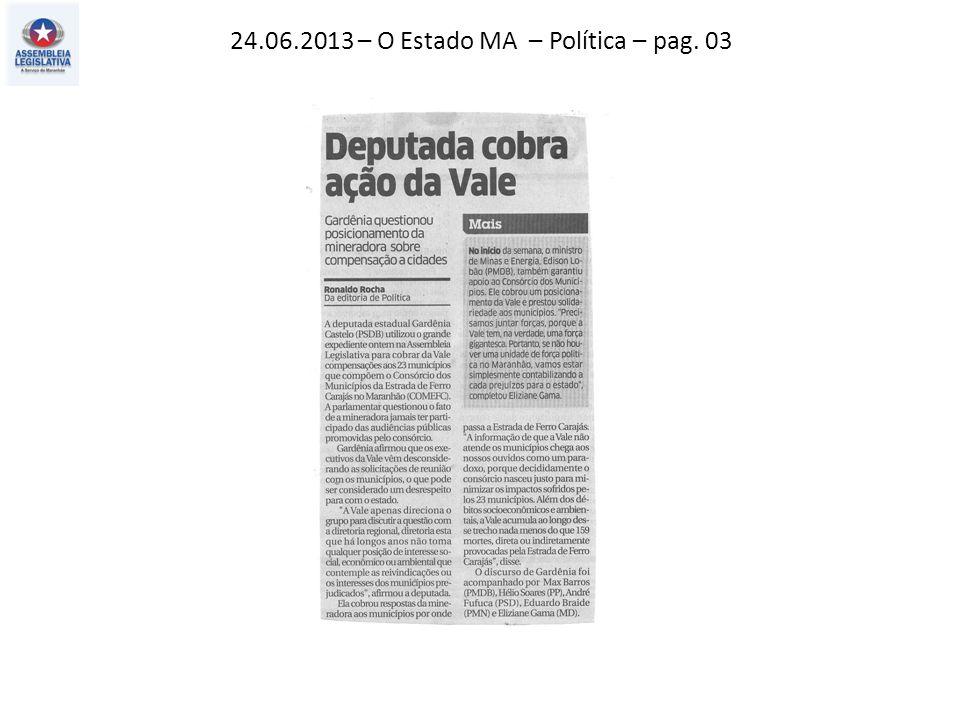 24.06.2013 – O Estado MA – Política – pag. 03