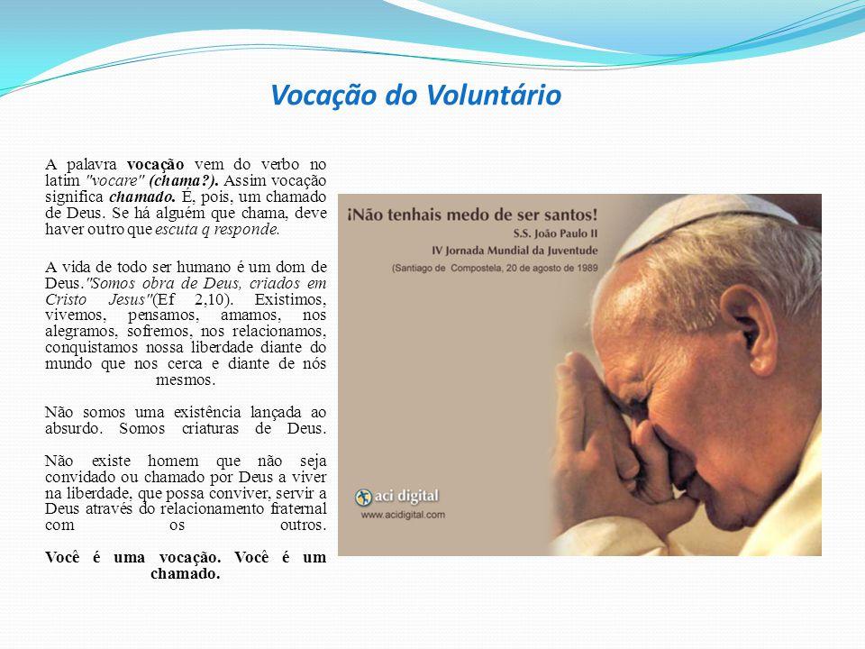 Vocação do Voluntário A palavra vocação vem do verbo no latim