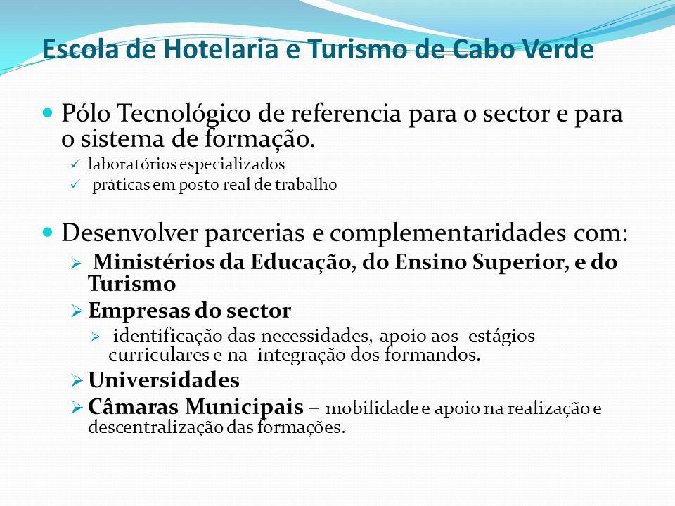 é uma Escola para habilitar profissionais com elevado nível de competências, contribuindo para o aumento da produtividade das empresas e para uma projecção positiva na imagem da oferta turística de Cabo Verde É uma Escola com características especiais, com um funcionamento complexo, custos elevados, mas com um retorno incomensurável para o País.