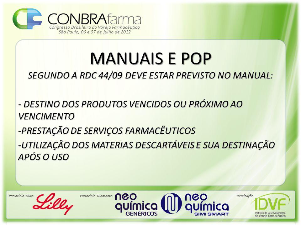Congresso Brasileiro do Varejo Farmacêutico Patrocínio Ouro:Patrocínio Diamante:Realização: São Paulo, 06 e 07 de Julho de 2012 POP'S OS POP'S DEVEM SER APROVADOS, ASSINADOS E DATADOS PELO FARMACÊUTICO RESPONSÁVEL TÉCNICO.
