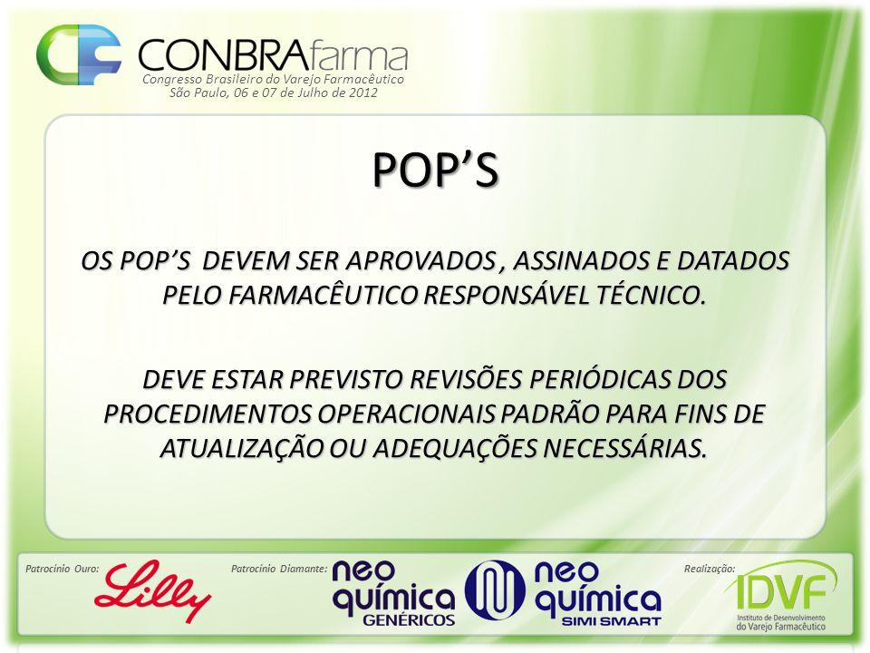 Congresso Brasileiro do Varejo Farmacêutico Patrocínio Ouro:Patrocínio Diamante:Realização: São Paulo, 06 e 07 de Julho de 2012 POP'S OS POP'S DEVEM S