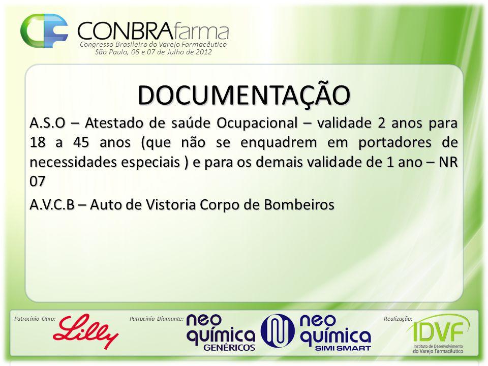 Congresso Brasileiro do Varejo Farmacêutico Patrocínio Ouro:Patrocínio Diamante:Realização: São Paulo, 06 e 07 de Julho de 2012 DOCUMENTAÇÃO A.S.O – A