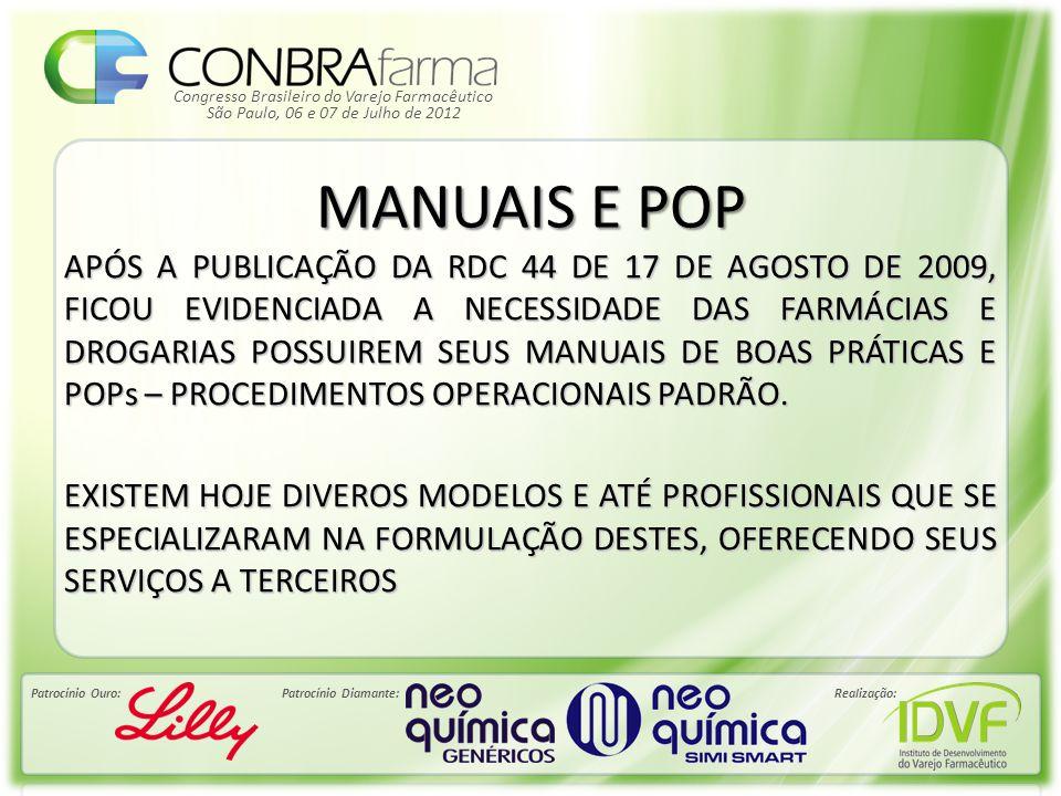 Congresso Brasileiro do Varejo Farmacêutico Patrocínio Ouro:Patrocínio Diamante:Realização: São Paulo, 06 e 07 de Julho de 2012 MANUAIS E POP APÓS A P