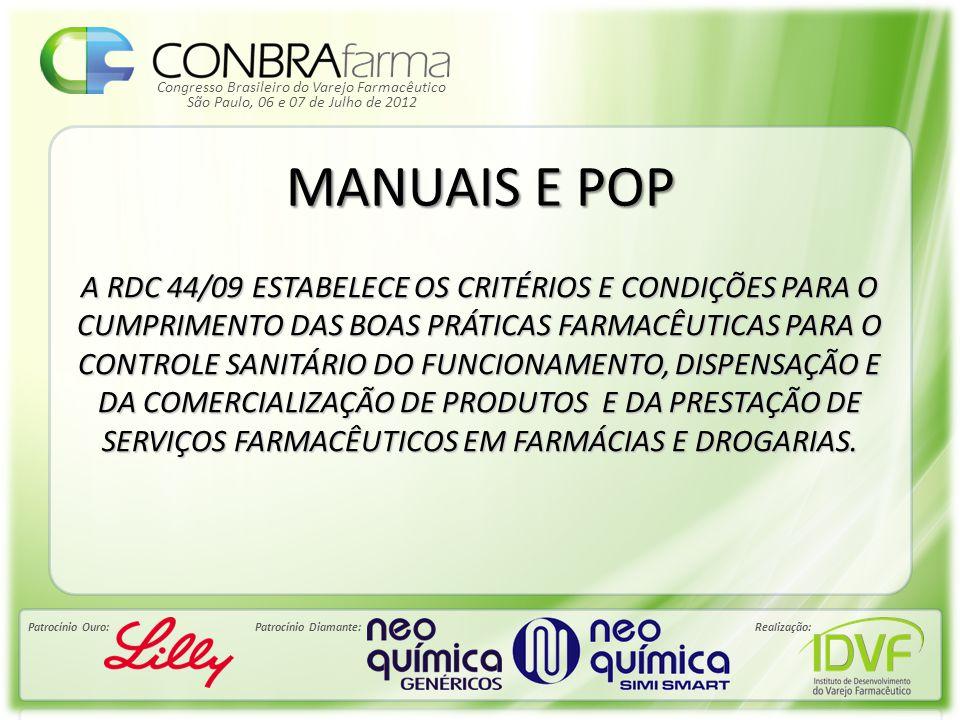 Congresso Brasileiro do Varejo Farmacêutico Patrocínio Ouro:Patrocínio Diamante:Realização: São Paulo, 06 e 07 de Julho de 2012 MANUAIS E POP A RDC 44