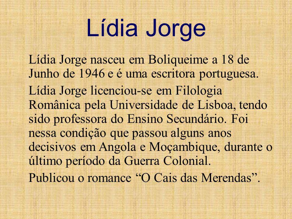 Lídia Jorge Lídia Jorge nasceu em Boliqueime a 18 de Junho de 1946 e é uma escritora portuguesa. Lídia Jorge licenciou-se em Filologia Românica pela U