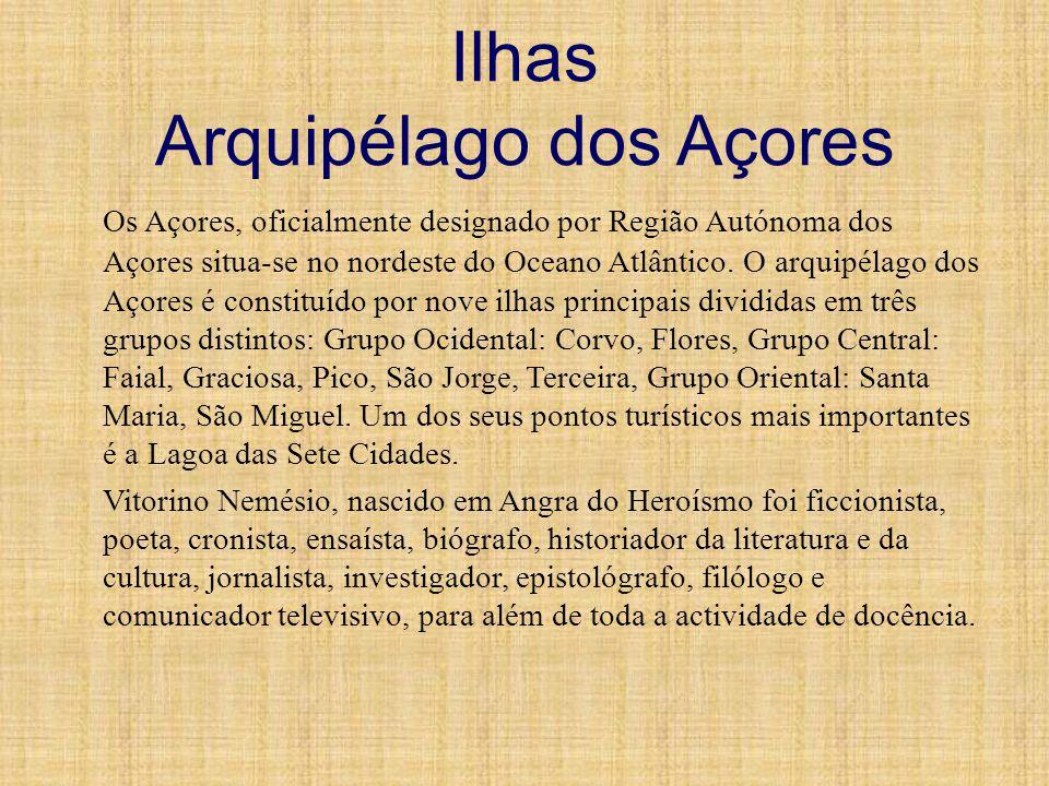 Ilhas Arquipélago dos Açores Os Açores, oficialmente designado por Região Autónoma dos Açores situa-se no nordeste do Oceano Atlântico. O arquipélago