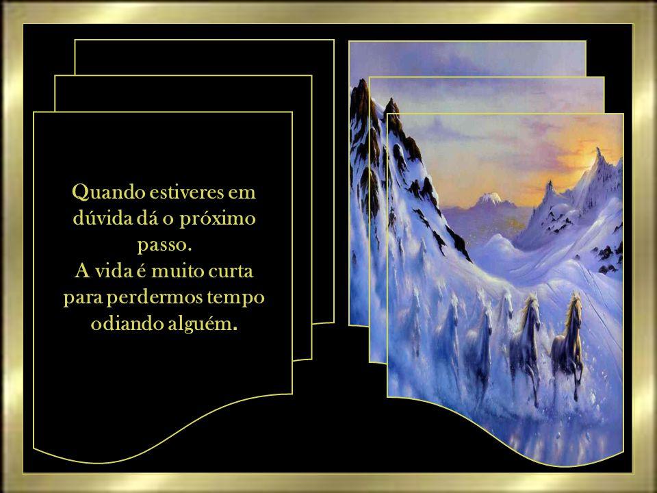 GALOPANDO A VIDA Autor do texto: não identificado Música: A whiter of pale – Richard Clayderman Formatação: VAL RUAS