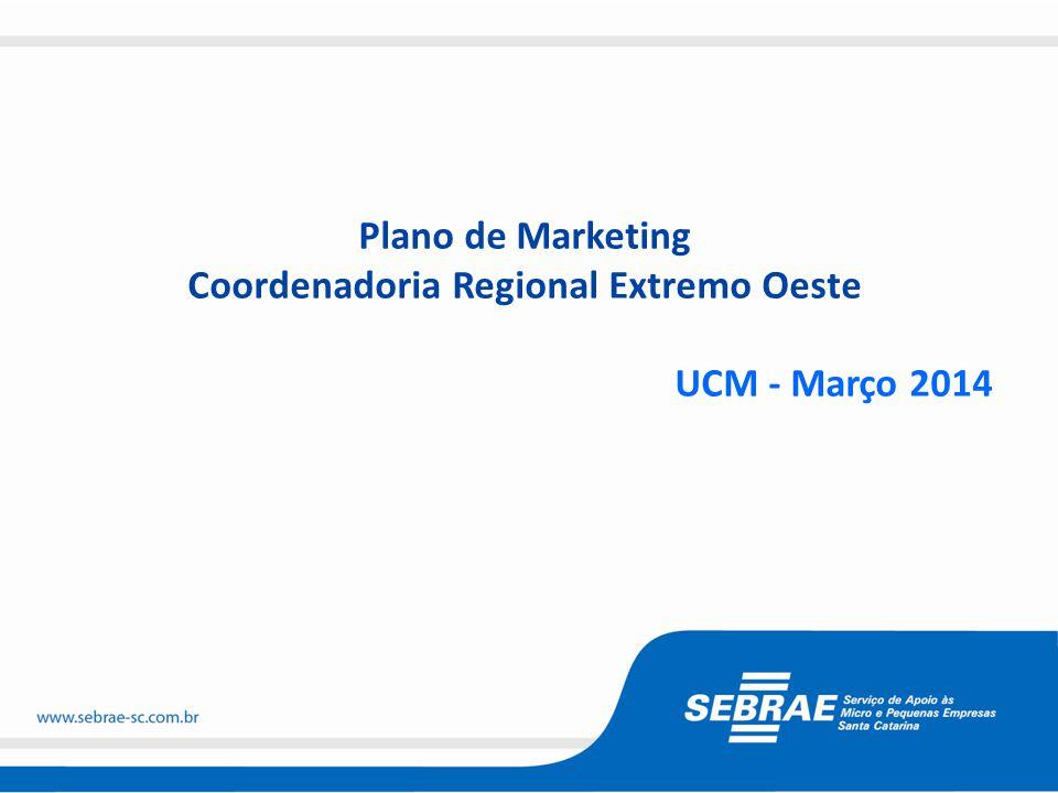 Plano de Marketing Coordenadoria Regional Extremo Oeste UCM - Março 2014