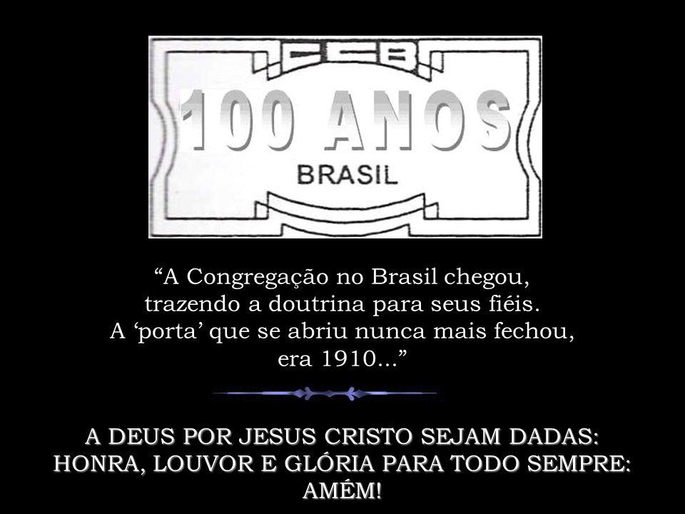 sem alarde, a Congregação Cristã no Brasil, preserva seu estilo conservador; mantendo os preceitos que desde o início, o Senhor revelou.