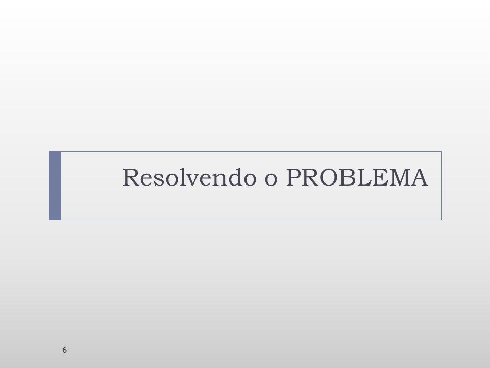 Resolvendo o PROBLEMA 6