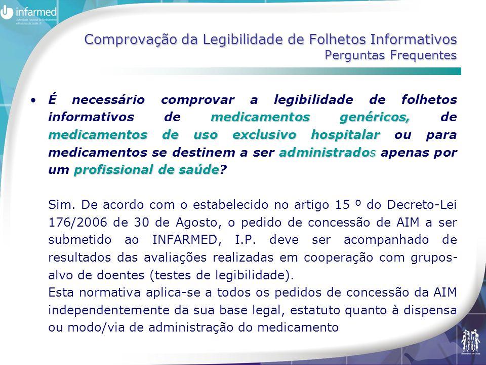 Comprovação da Legibilidade de Folhetos Informativos Perguntas Frequentes medicamentosgenéricos, medicamentos de uso exclusivo hospitalar administrado
