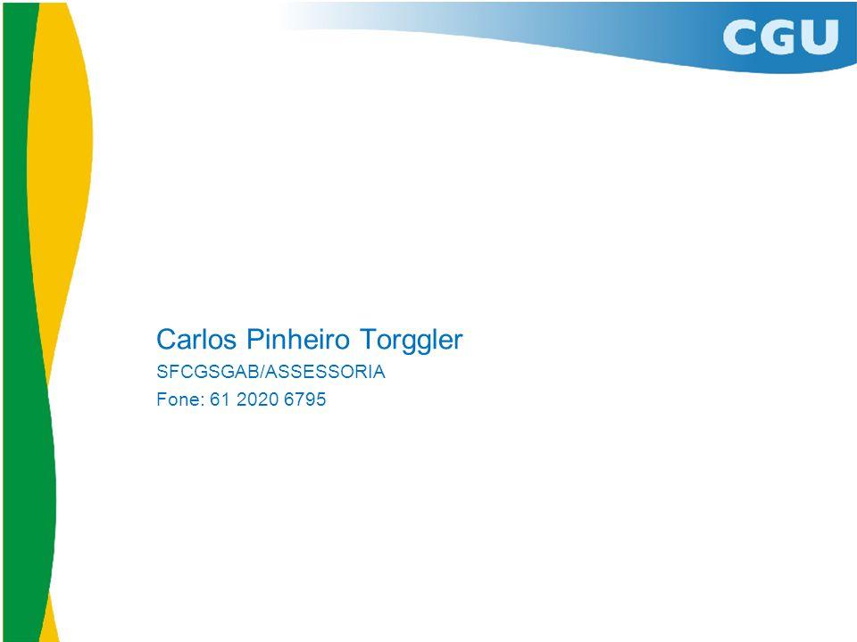 Carlos Pinheiro Torggler SFCGSGAB/ASSESSORIA Fone: 61 2020 6795