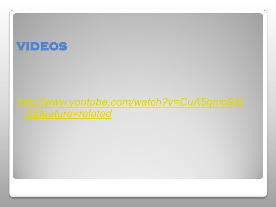 videos http://www.youtube.com/watch?v=CuA5qmo9Xt 0&feature=related
