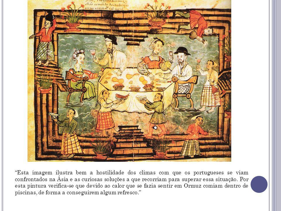 """9. «Portugueses em Ormuz», Códice Casanatense, séc. XVI """"Esta imagem ilustra bem a hostilidade dos climas com que os portugueses se viam confrontados"""