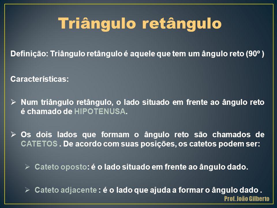 Definição: Triângulo retângulo é aquele que tem um ângulo reto (90º ) Características:  Num triângulo retângulo, o lado situado em frente ao ângulo r