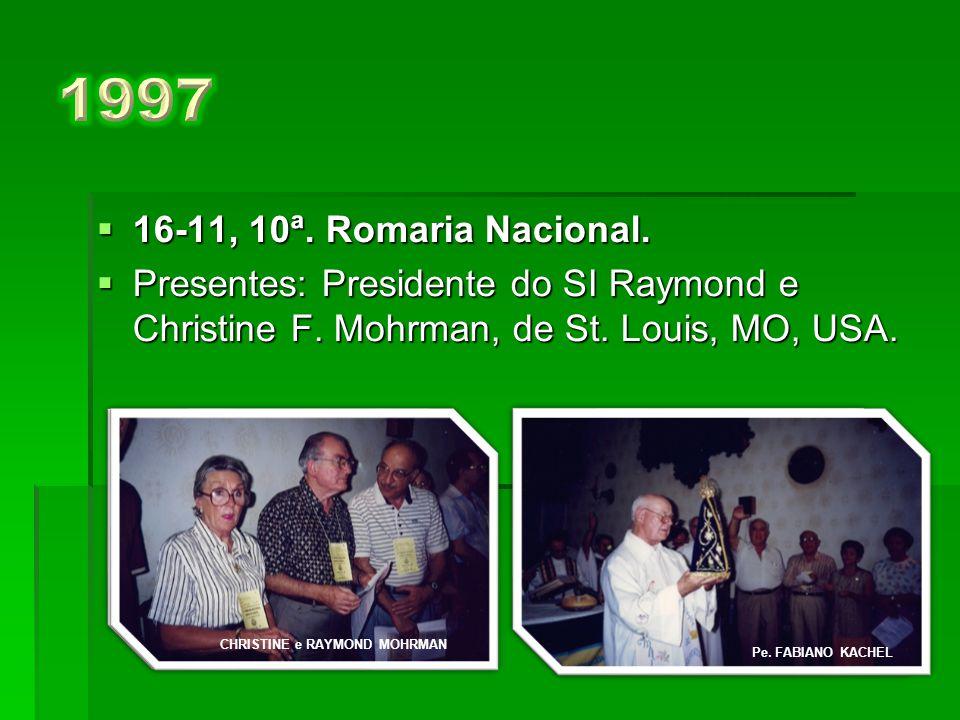  15-11, 9ª. Romaria Nacional.  Presentes Comunidades de norte a sul, leste a oeste do Brasil.