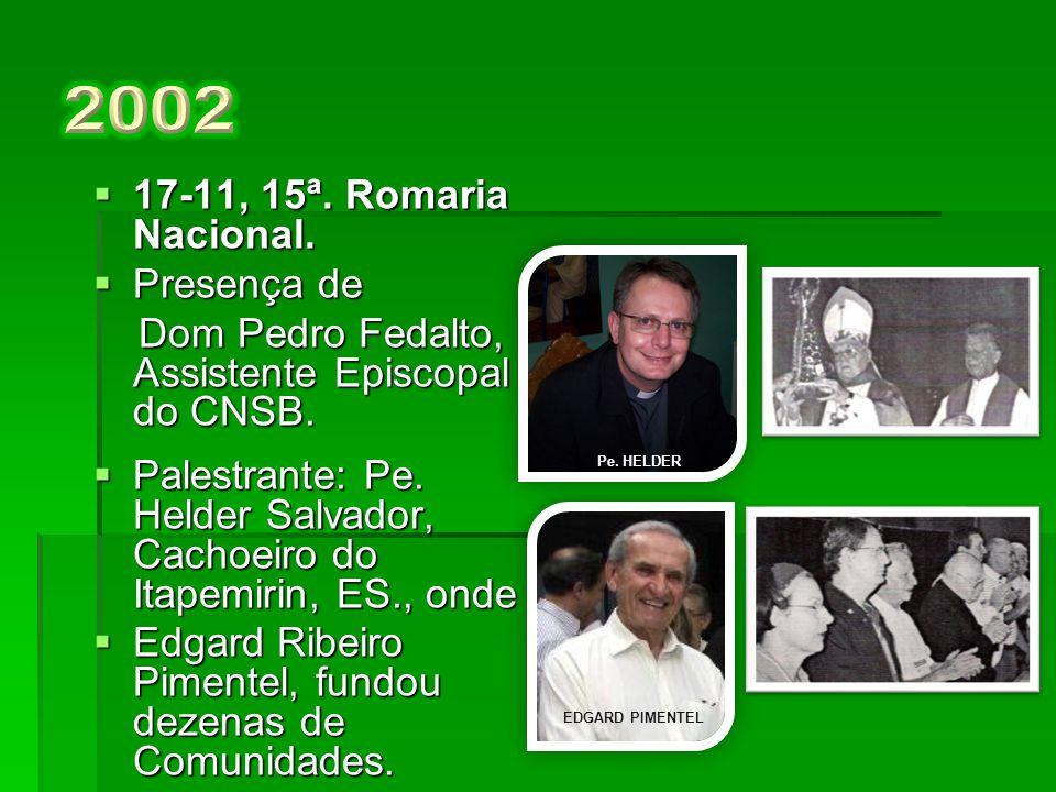  18-11, 14ª. Romaria Nacional.  Presentes:Dom Pedro Fedalto, Giovanni Novelli, da Itália, Presidente do SI.  Lançado o livro