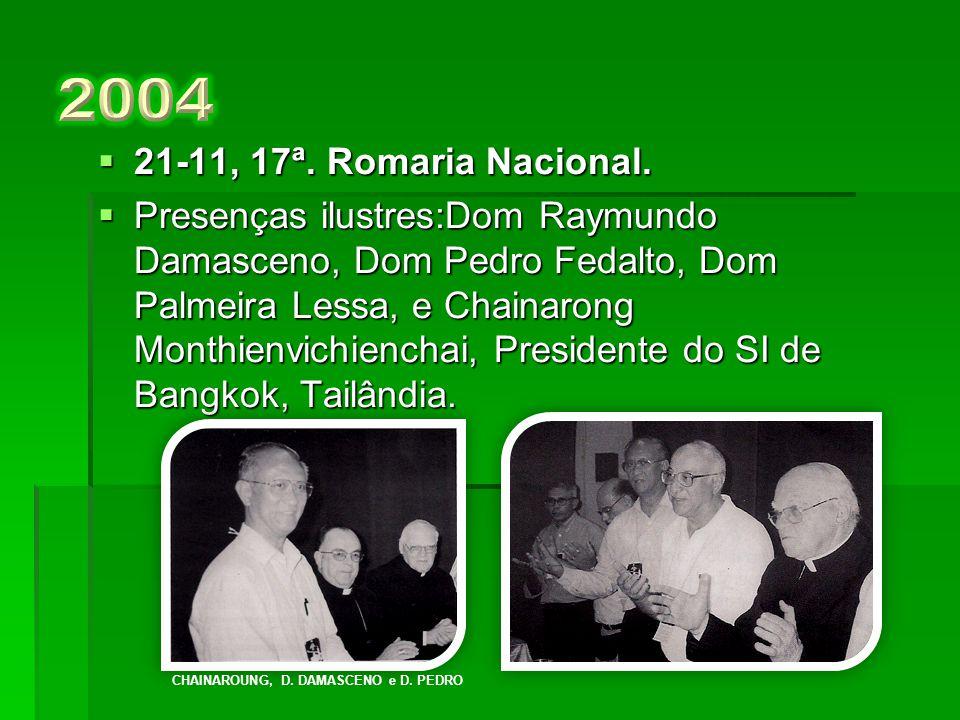  16-11, 16ª.Romaria Nacional  5ª. Convenção latino-americana.