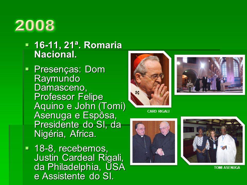  18-11, 20ª.Romaria Nacional.  Presenças: Dom Diógenes S.