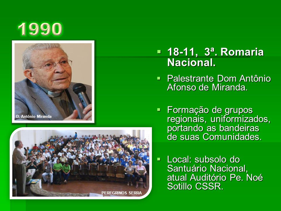 " 19-11, 2ª. Romaria Nacional.  Palestrante, Pe. José Oscar Brandão, CSSR. Tema: ""Ser vida na Igreja"".  Presenças: Dom Geraldo Penido, Dom Diógenes"