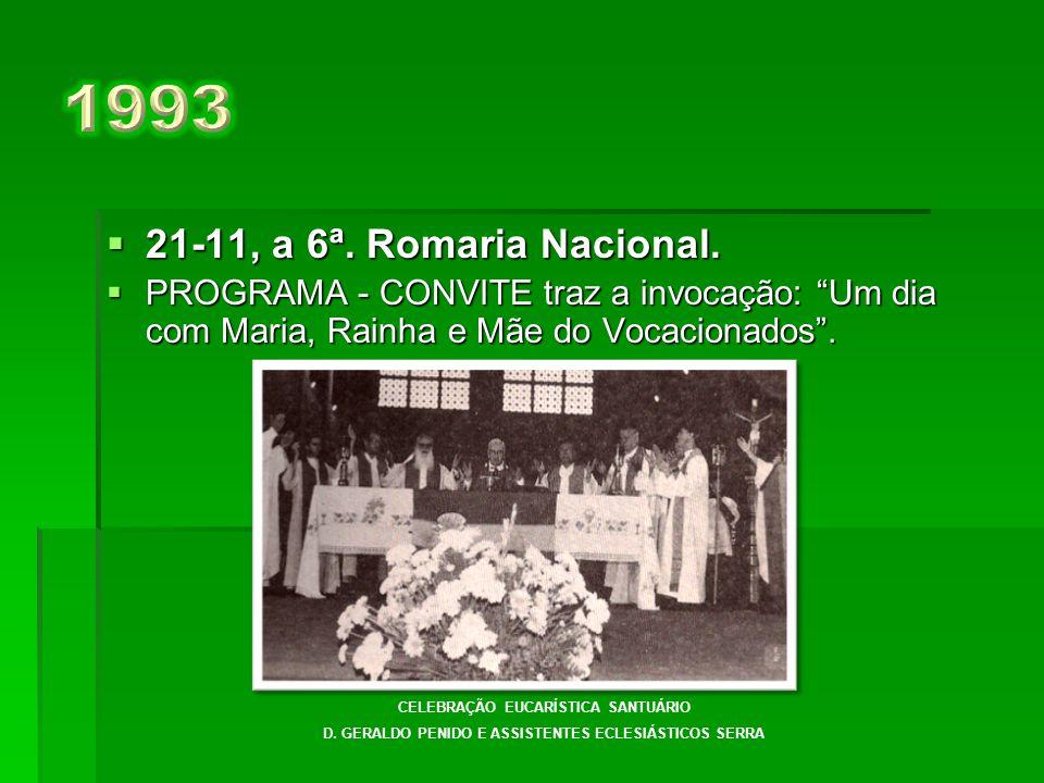  15-11, 5ª.Romaria Nacional do Movimento Serra do Brasil.