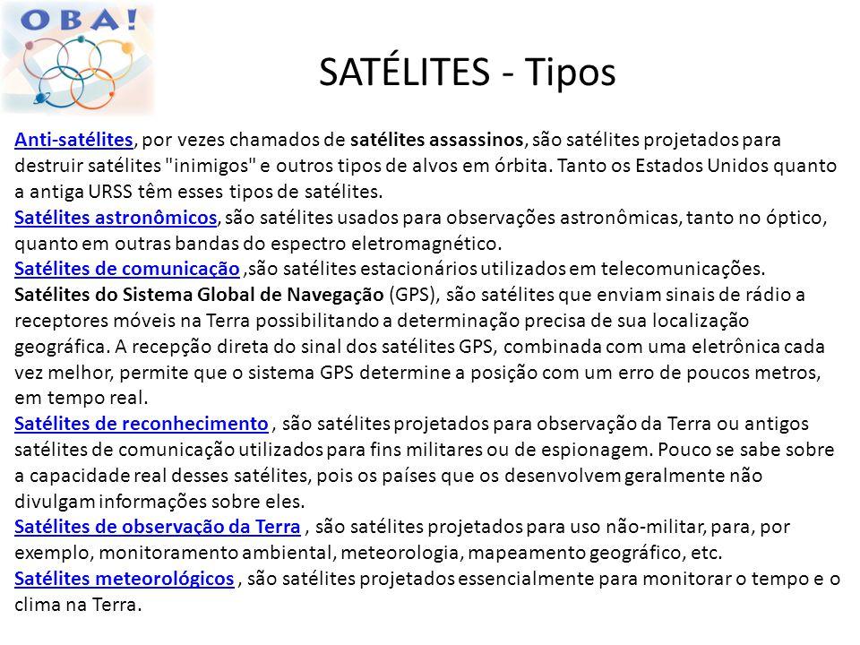 SATÉLITES - Tipos Anti-satélitesAnti-satélites, por vezes chamados de satélites assassinos, são satélites projetados para destruir satélites