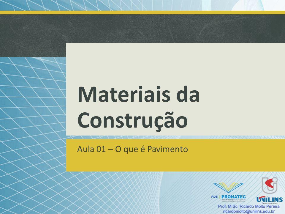 Materiais da Construção Aula 01 – O que é Pavimento