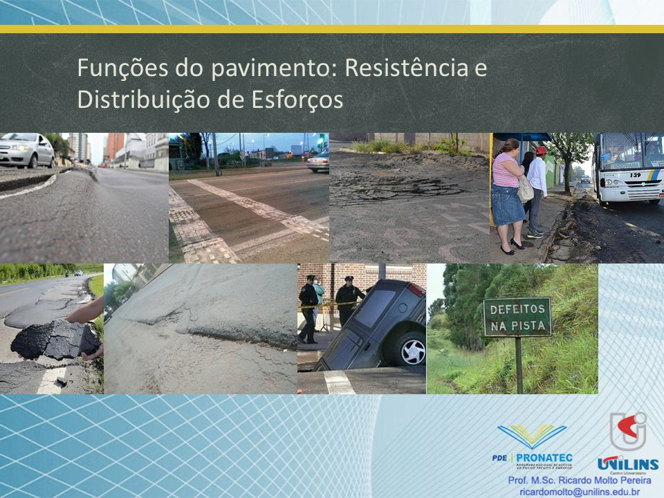 Funções do pavimento: Resistência e Distribuição de Esforços