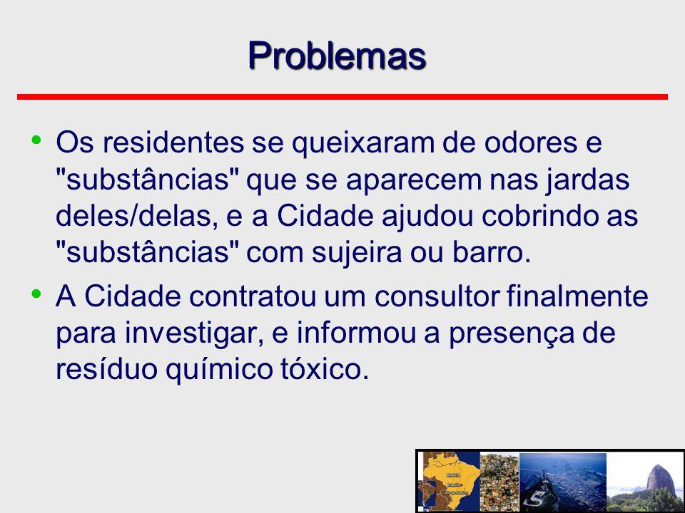 Problemas • Os residentes se queixaram de odores e