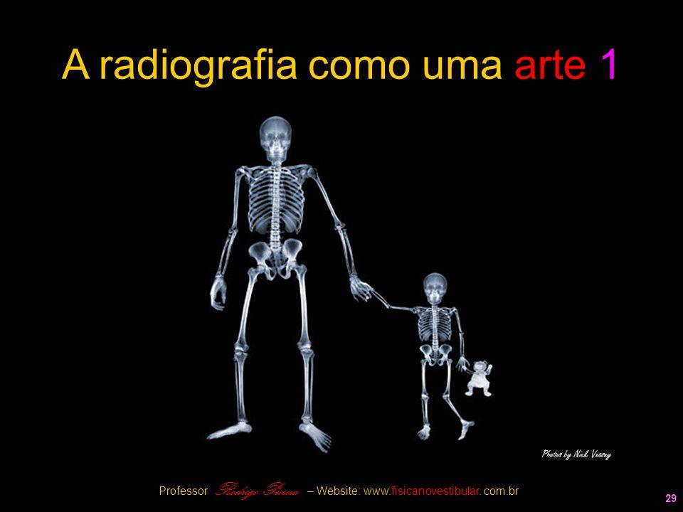 29 A radiografia como uma arte 1 Photos by Nick Veasey Professor Rodrigo Penna – Website: www.fisicanovestibular. com.br