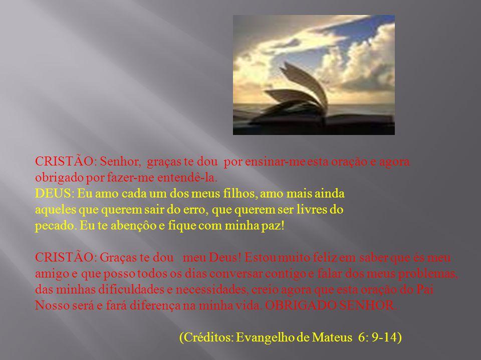 Essa mensagem servirá para nossa reflexão, se realmente estamos fazendo a oração do Pai Nosso como Jesus nos ensinou. Para que, assim, possamos estar