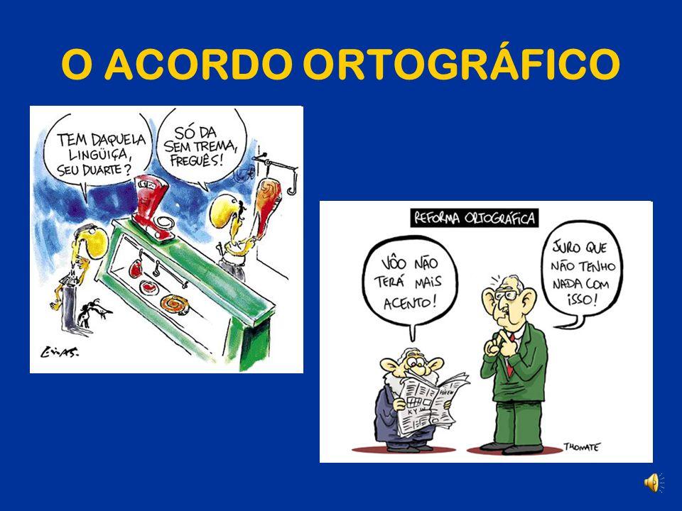 O ACORDO ORTOGRÁFICO