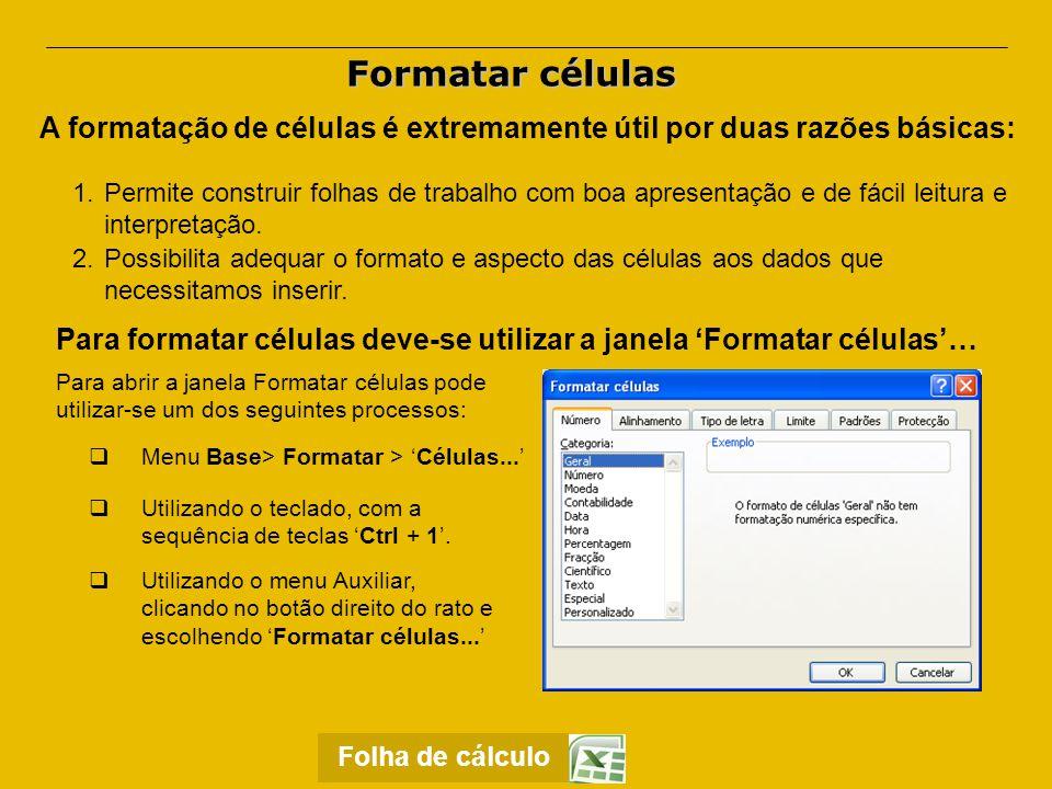 Esta janela apresenta 6 separadores com opções de formatação específicas: Janela 'Formatar células'… Separador Número: Permite formatar vários tipos de dados.