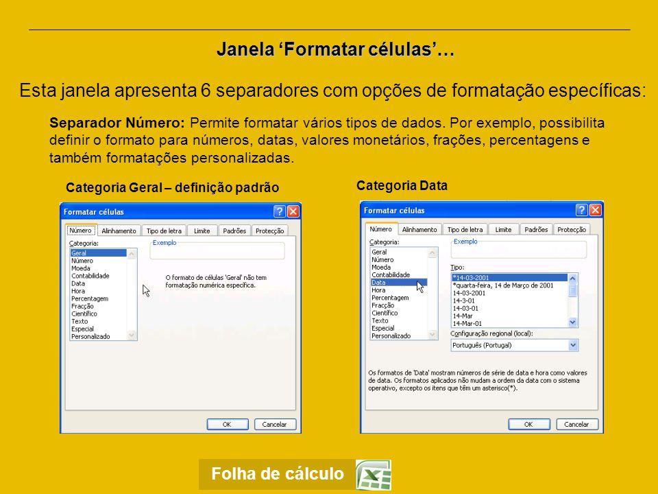 Janela 'Formatar células'… Separador Alinhamento : Permite formatar o posicionamento do texto dentro das células.