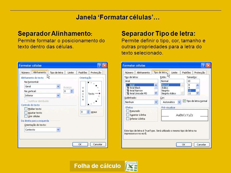 Janela 'Formatar células'… Separador Limite: Permite definir o tipo e cor dos limites (contornos das células) em uma ou mais células.