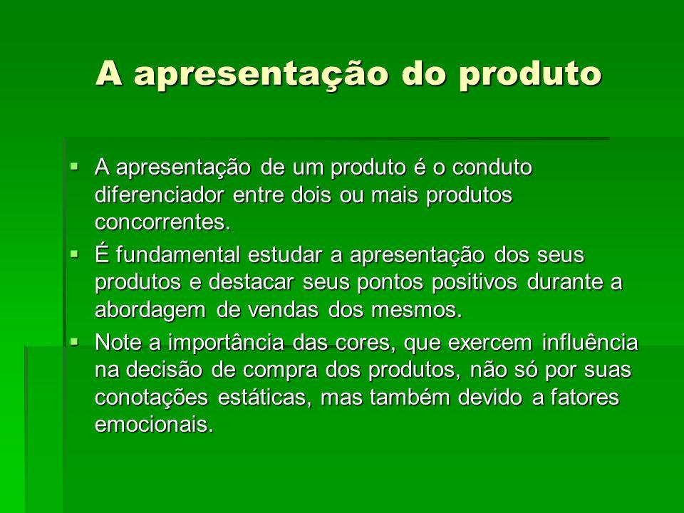 A apresentação do produto  A apresentação de um produto é o conduto diferenciador entre dois ou mais produtos concorrentes.