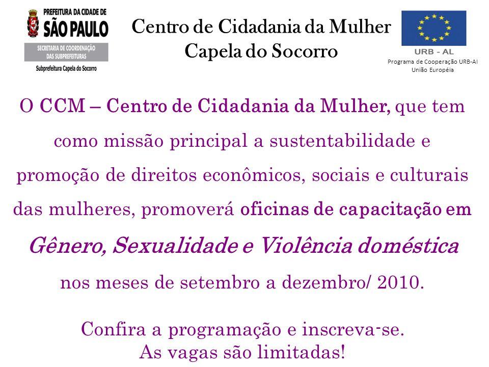 Centro de Cidadania da Mulher Capela do Socorro O CCM – Centro de Cidadania da Mulher, que tem como missão principal a sustentabilidade e promoção de
