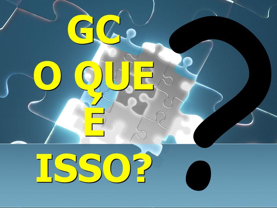 GC O QUE É ISSO? ?