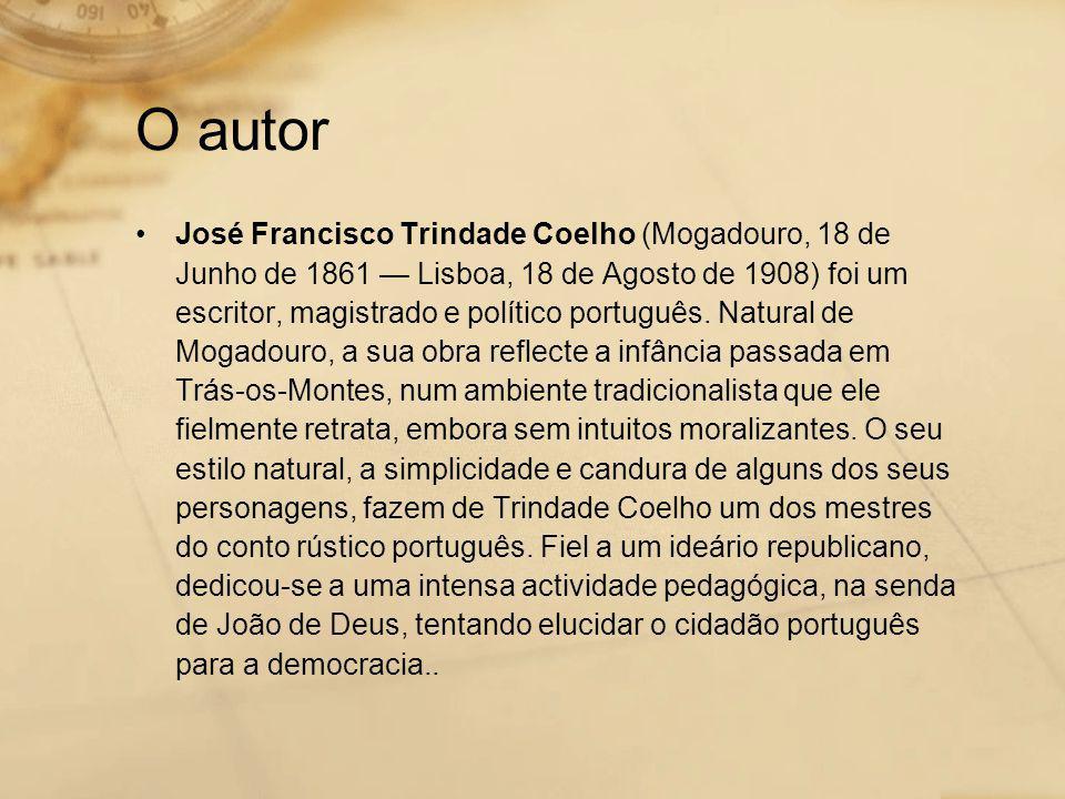 •José Francisco Trindade Coelho (Mogadouro, 18 de Junho de 1861 — Lisboa, 18 de Agosto de 1908) foi um escritor, magistrado e político português.