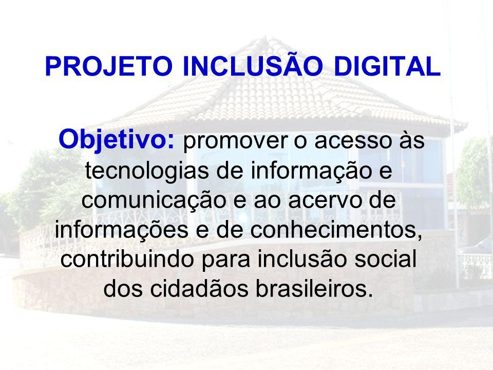 Objetivo: promover o acesso às tecnologias de informação e comunicação e ao acervo de informações e de conhecimentos, contribuindo para inclusão socia