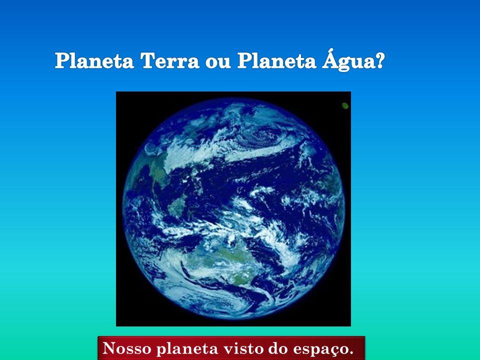 Nosso planeta visto do espaço.