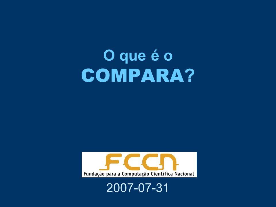 O que é o COMPARA ? 2007-07-31