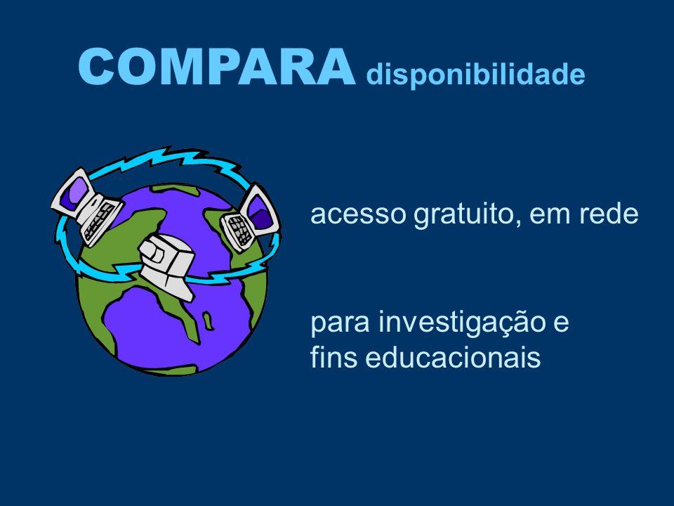 COMPARA disponibilidade acesso gratuito, em rede para investigação e fins educacionais