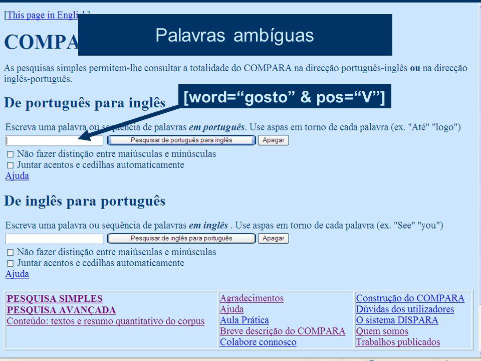 "[word=""gosto"" & pos=""V""] Palavras ambíguas"