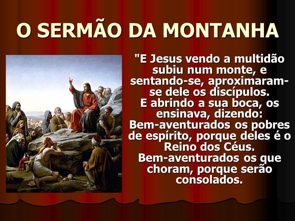 O Sermão da Montanha. Este homem mudou o mundo!